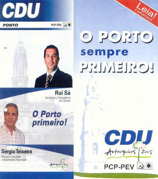 """Depois do Partido Socialista e Elisa Ferreira terem copiado o lema da CDU """"Porto Para Todos"""", agora é a vez da Coligação PSD/CDS escolher como lema para a sua campanha municipal também um lema da CDU.  Segundo as informações vindas a público numa conferência de imprensa realizada na passada semana pelos Presidentes da Concelhias do Porto do PSD e CDS, o lema com que Rui Rio vai concorrer à Câmara em 2009 é """"O Porto em Primeiro"""" … ou seja, o lema da candidatura municipal da CDU em 2005! [Ler+...]"""
